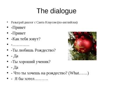 The dialogue Разыграй диалог с Санта Клаусом (по-английски) -Привет -Привет -...