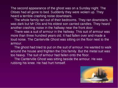 The second appearance of the ghost was on a Sunday night. The Otises had all ...