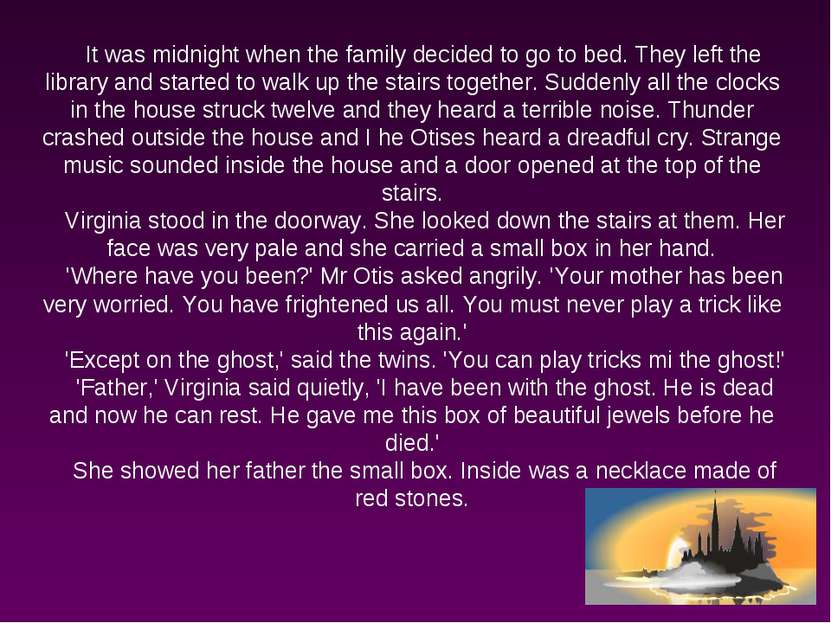 It was midnight when the family decided to go to bed. They left the library a...