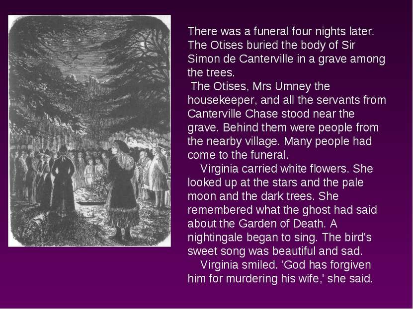 There was a funeral four nights later. The Otises buried the body of Sir Simo...