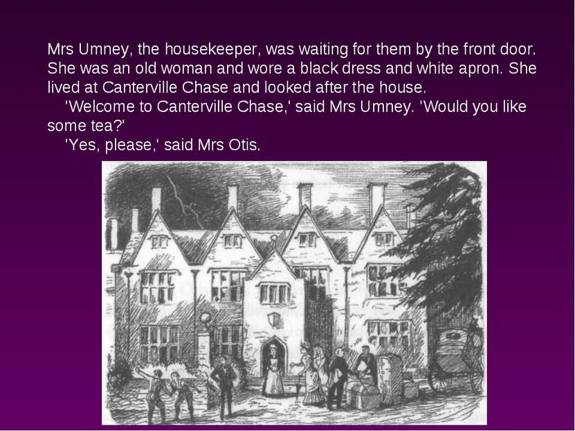 Mrs Umney, the housekeeper, was waiting for them by the front door. She was a...