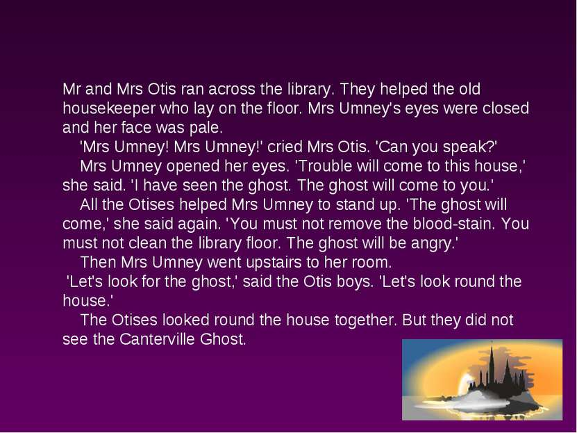 Mr and Mrs Otis ran across the library. They helped the old housekeeper who l...