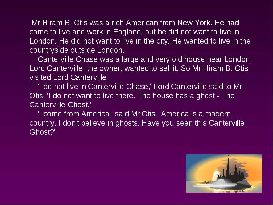 Mr Hiram B. Otis was a rich American from New York. He had come to live and w...