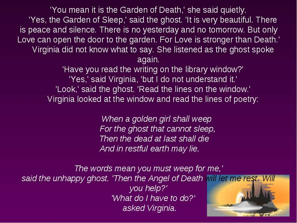 'You mean it is the Garden of Death,' she said quietly. 'Yes, the Garden of S...
