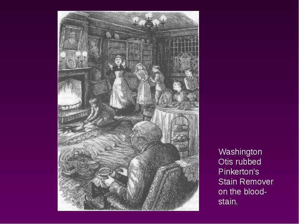 Washington Otis rubbed Pinkerton's Stain Remover on the blood-stain.