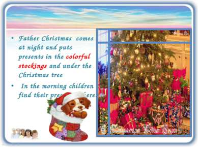 Father Christmas comes at night and puts presents in the colorful stockings a...