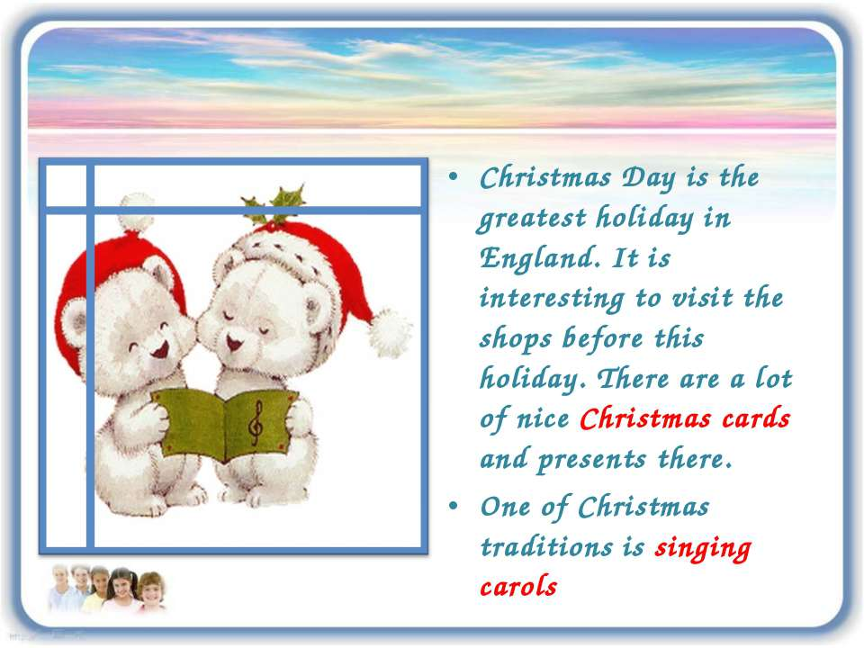 Christmas Day is the greatest holiday in England. It is interesting to visit ...
