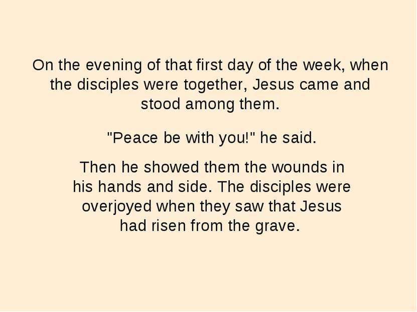 On the evening of that first day of the week, when the disciples were togethe...