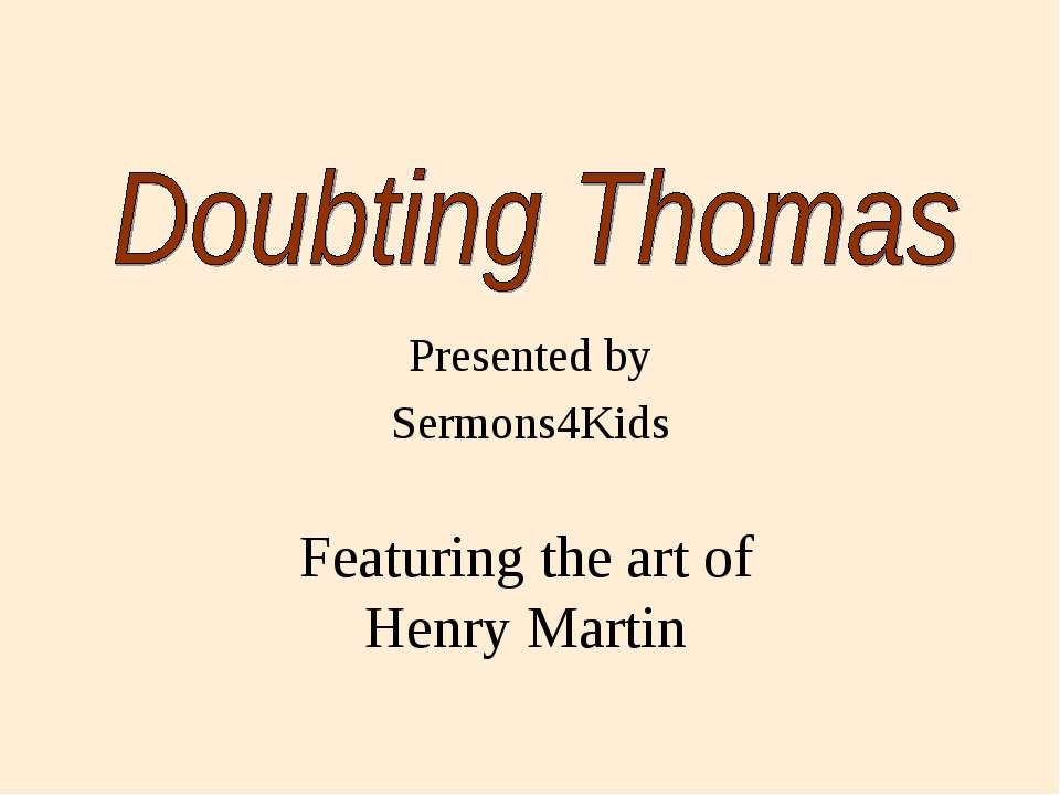 Presented by Sermons4Kids Featuring the art of Henry Martin