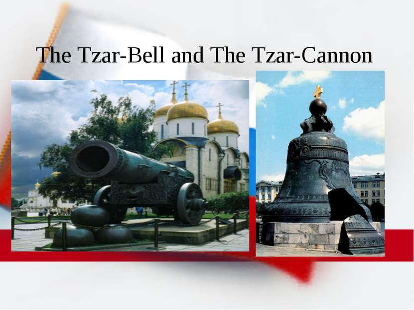 The Tzar-Bell and The Tzar-Cannon
