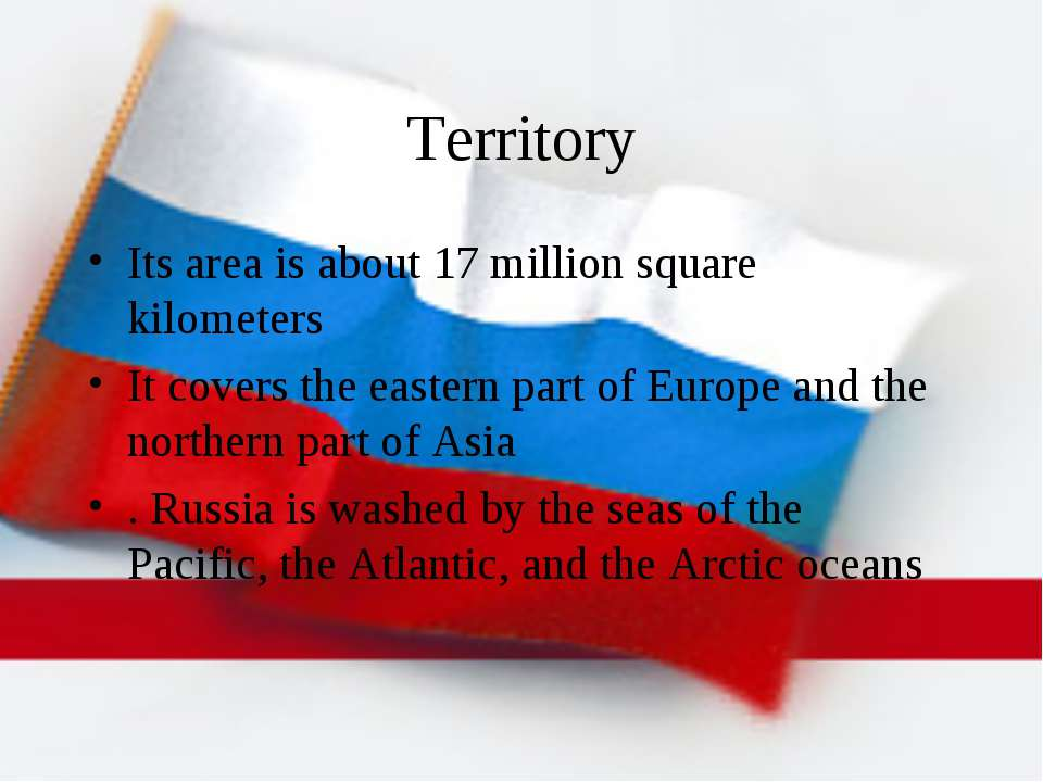 Territory Its area is about 17 million square kilometers It covers the easter...