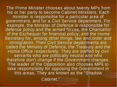 The Prime Minister chooses about twenty MPs from his or her party to become C...