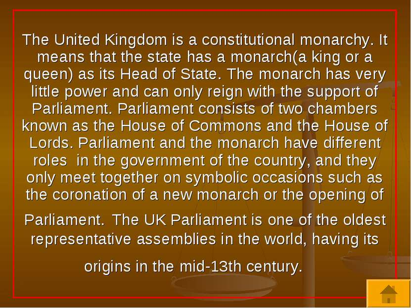 The United Kingdom is a constitutional monarchy. It means that the state has ...