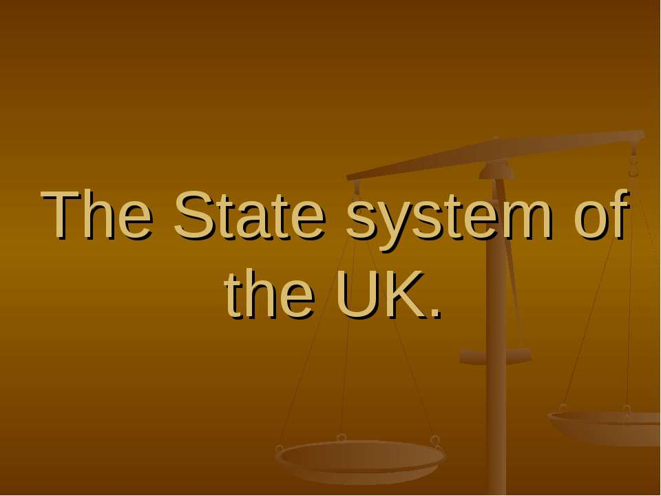 The State system of the UK.