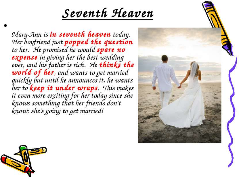 Seventh Heaven Mary-Ann is in seventh heaven today.  Her boyfriend just poppe...