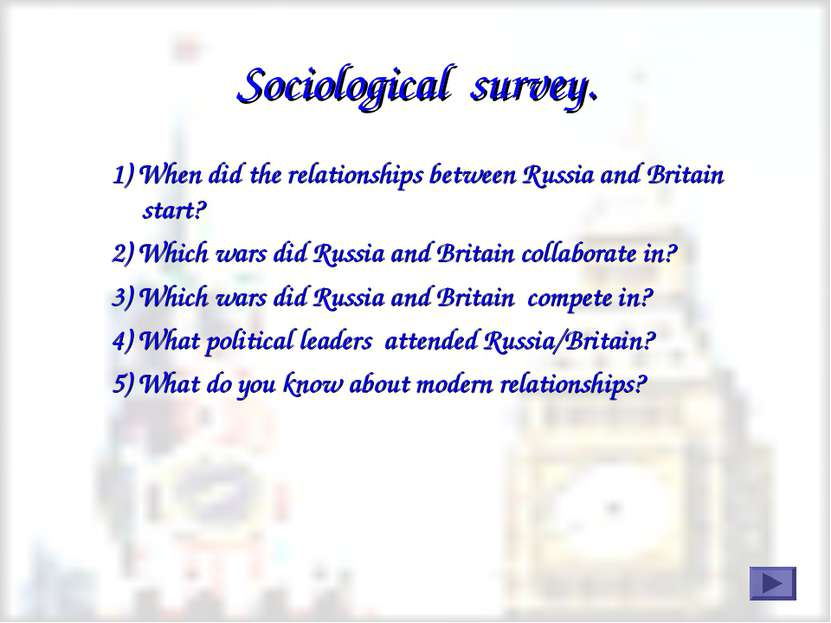 Sociological survey. 1) When did the relationships between Russia and Britain...