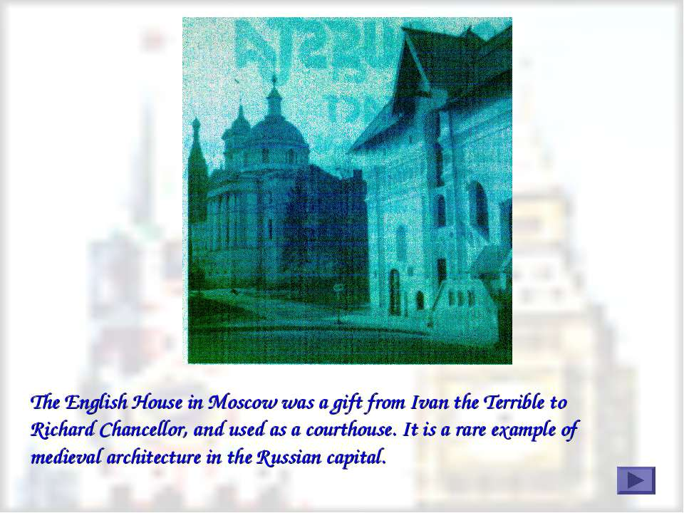 The English House in Moscow was a gift from Ivan the Terrible to Richard Chan...