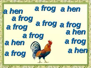 a frog a frog a frog a frog a frog a frog a frog a frog a hen a hen a hen a h...