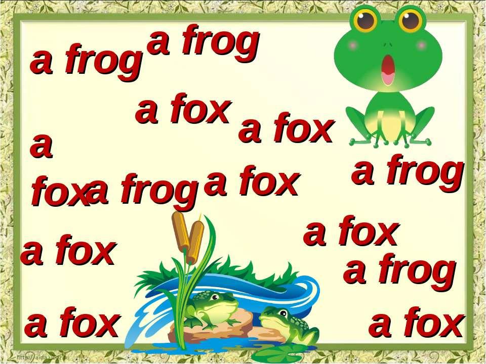 a fox a fox a fox a fox a fox a fox a fox a fox a frog a frog a frog a frog a...