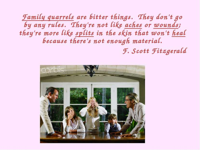 Family quarrels are bitter things. They don't go by any rules. They're not ...