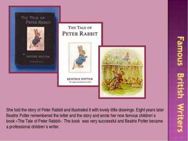 She told the story of Peter Rabbit and illustrated it with lovely little draw...
