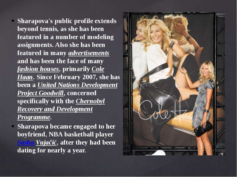Sharapova's public profile extends beyond tennis, as she has been featured in...