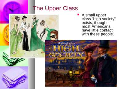 "The Upper Class A small upper class ""high society"" exists, though most Americ..."