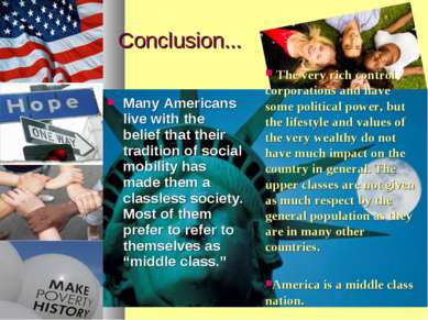 Conclusion... Many Americans live with the belief that their tradition of soc...