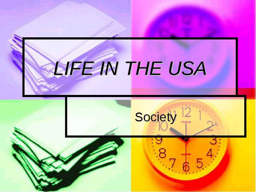 LIFE IN THE USA Society