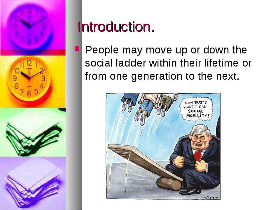 Introduction. People may move up or down the social ladder within their lifet...