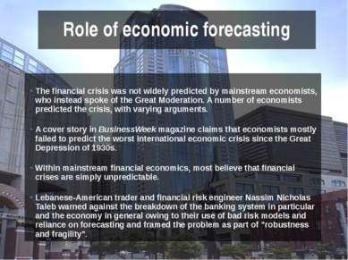 The financial crisis was not widely predicted by mainstream economists, who i...