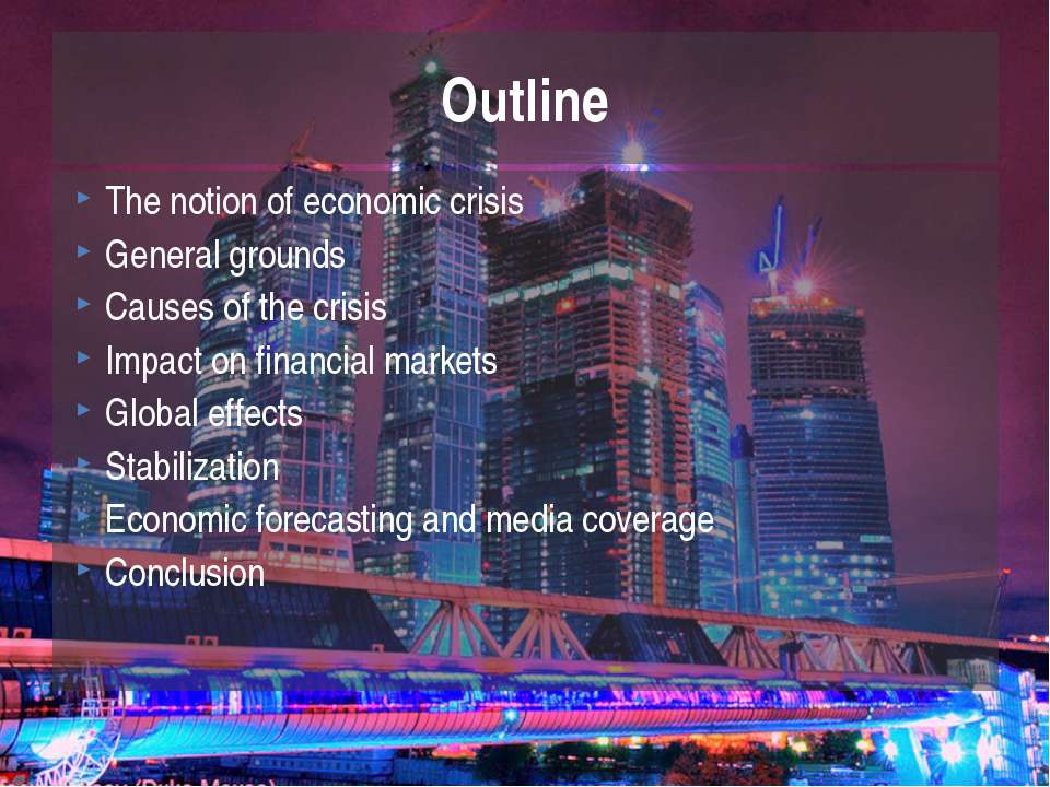 The notion of economic crisis General grounds Causes of the crisis Impact on ...