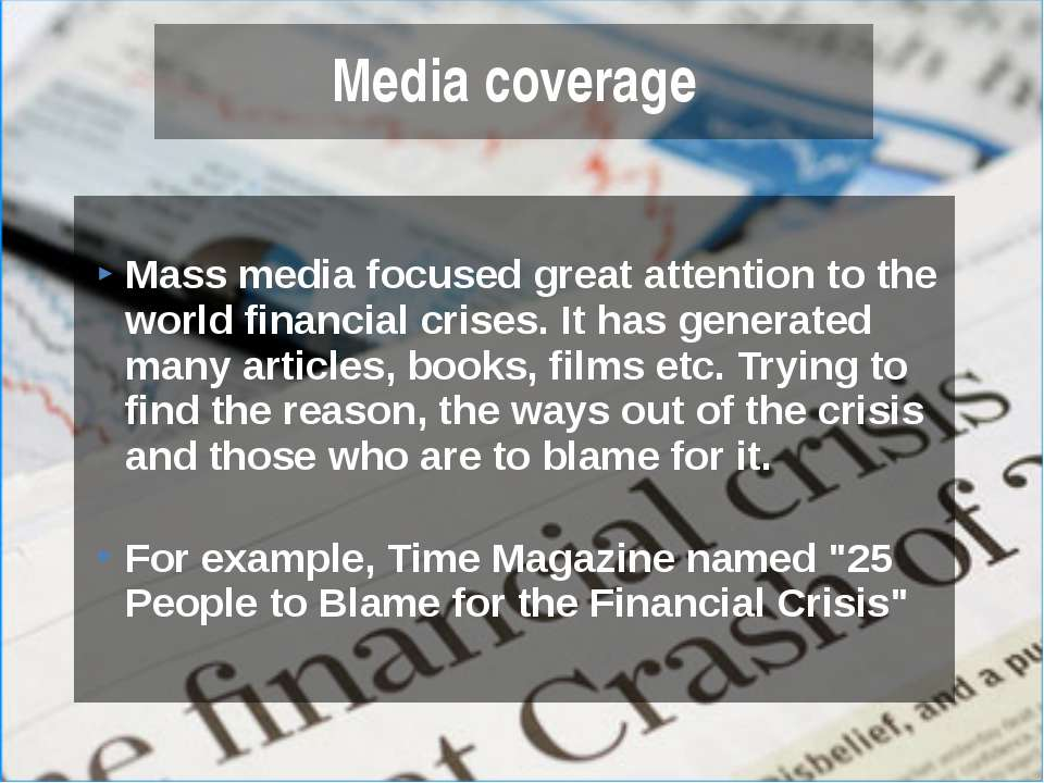 Mass media focused great attention to the world financial crises. It has gene...