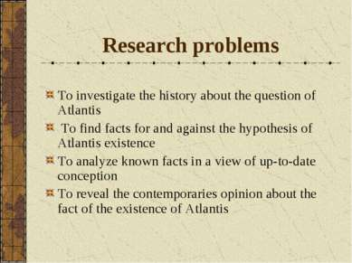 Research problems To investigate the history about the question of Atlantis T...