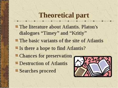 """Theoretical part The literature about Atlantis. Platon's dialogues """"Timey"""" an..."""