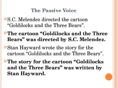 "The Passive Voice S.C. Melendez directed the cartoon ""Goldilocks and the Thre..."