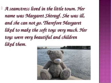 A seamstress lived in the little town. Her name was Margaret Shtrayf. She was...