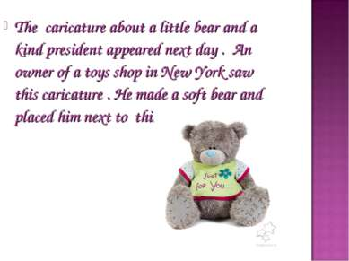 The caricature about a little bear and a kind president appeared next day . A...