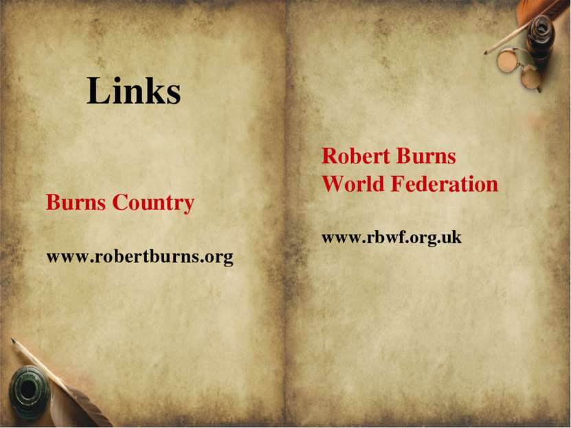 Robert Burns World Federation www.rbwf.org.uk Burns Country www.robertburns.o...