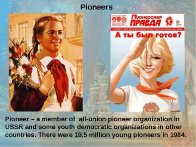 Pioneer – a member of all-union pioneer organization in USSR and some youth d...