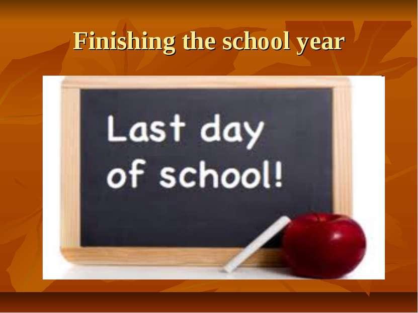 Finishing the school year
