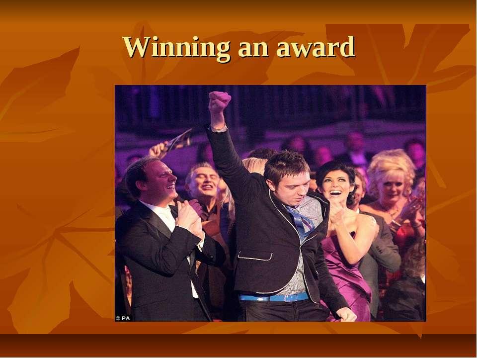 Winning an award