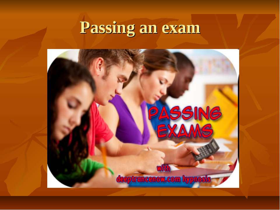 Passing an exam