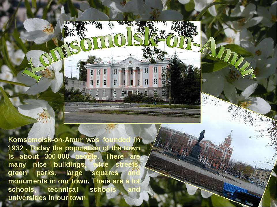 Komsomolsk-on-Amur was founded in 1932 . Today the population of the town is ...