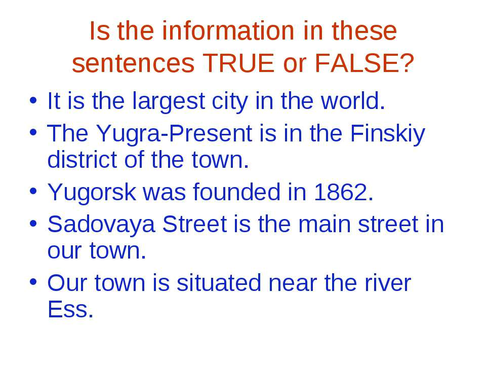 Is the information in these sentences TRUE or FALSE? It is the largest city i...