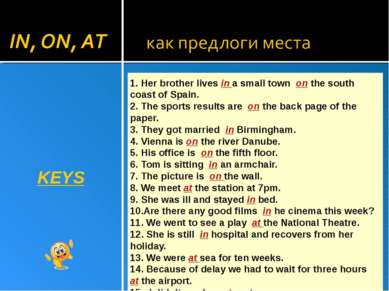 KEYS 1. Her brother lives in a small town on the south coast of Spain. 2. The...