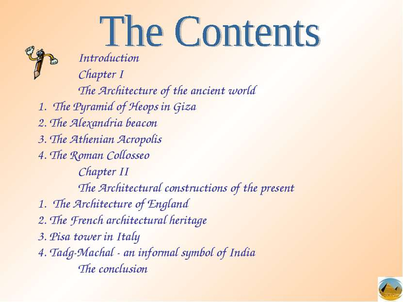 Introduction Chapter I The Architecture of the ancient world The Pyramid of H...