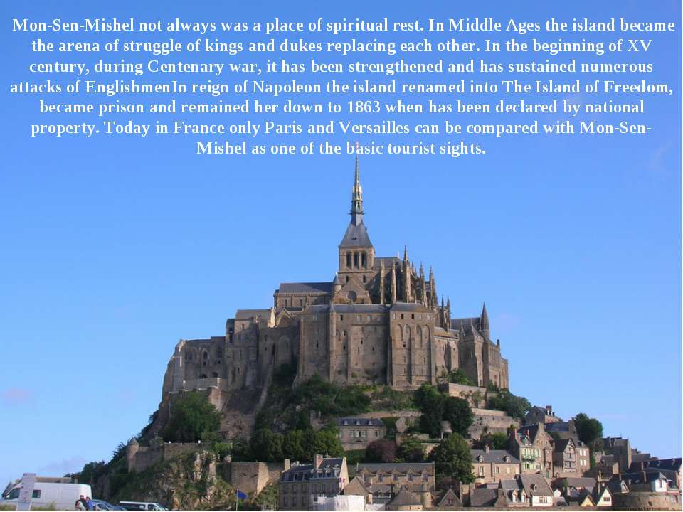Mon-Sen-Mishel not always was a place of spiritual rest. In Middle Ages the i...