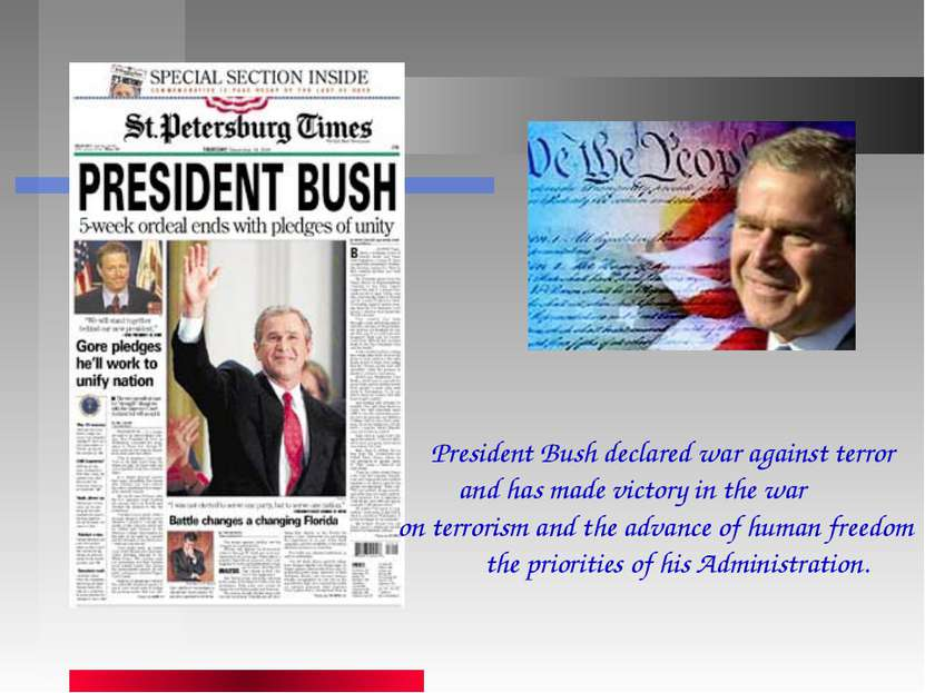 President Bush declared war against terror and has made victory in the war on...