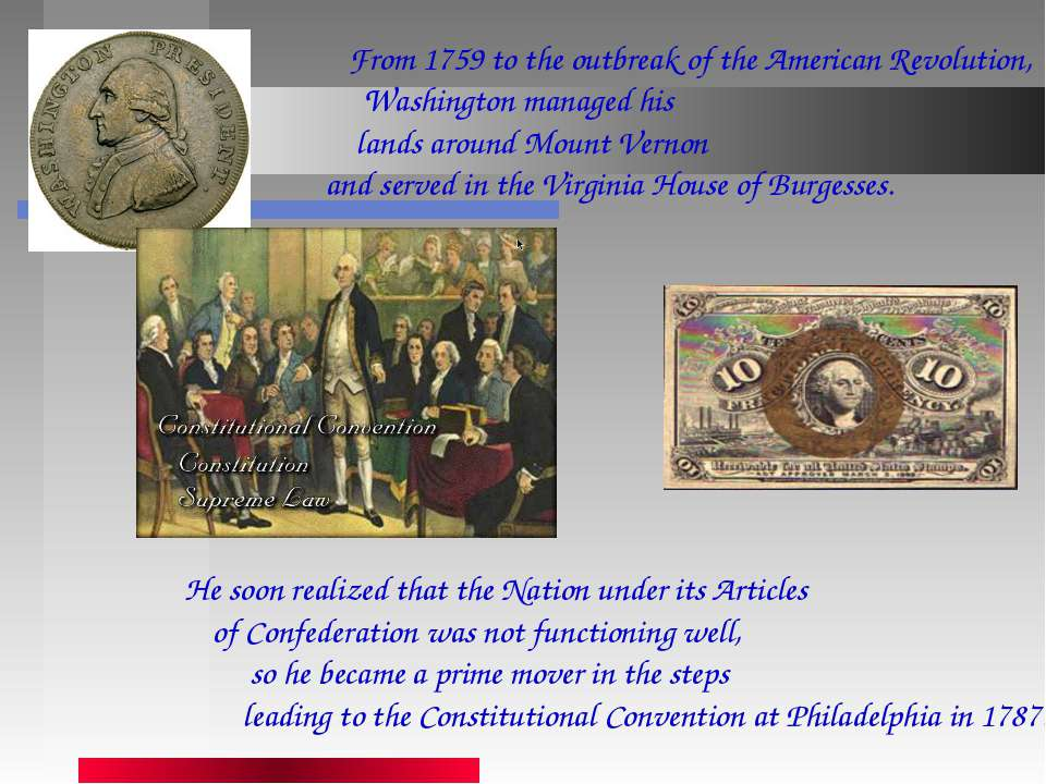 From 1759 to the outbreak of the American Revolution, Washington managed his ...
